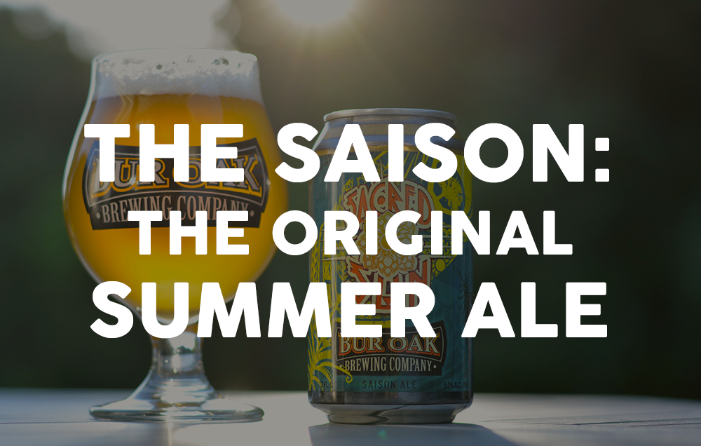 The Saison: The Original Summer Ale